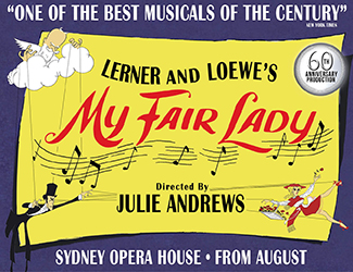 Julie Andrews directs Lerner & Loewe's My  Fair Lady