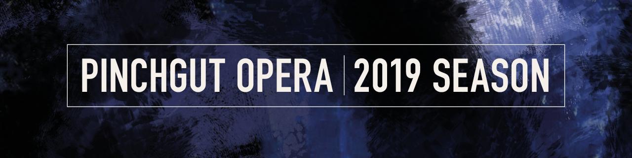 Pinchgut Opera 2019 Season